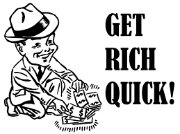 How Can I Get Rich Quick?- Be Skeptical