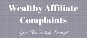 Common Wealthy Affiliate Complaints